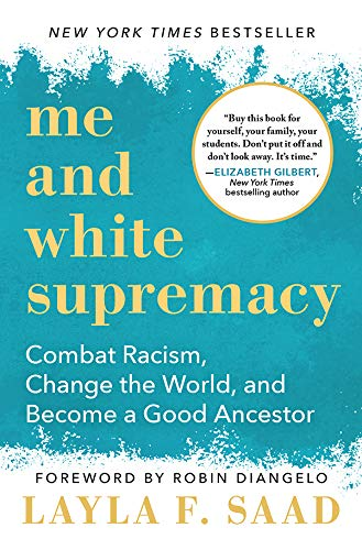 Me & White Supremacy by Layla Saad